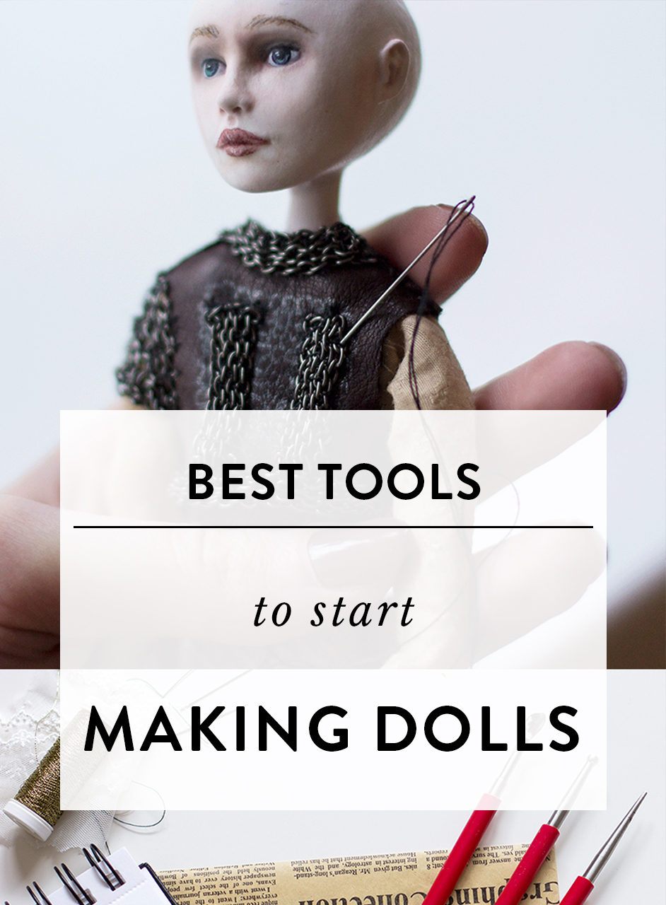 Best tools to start making dolls by Adele Po.