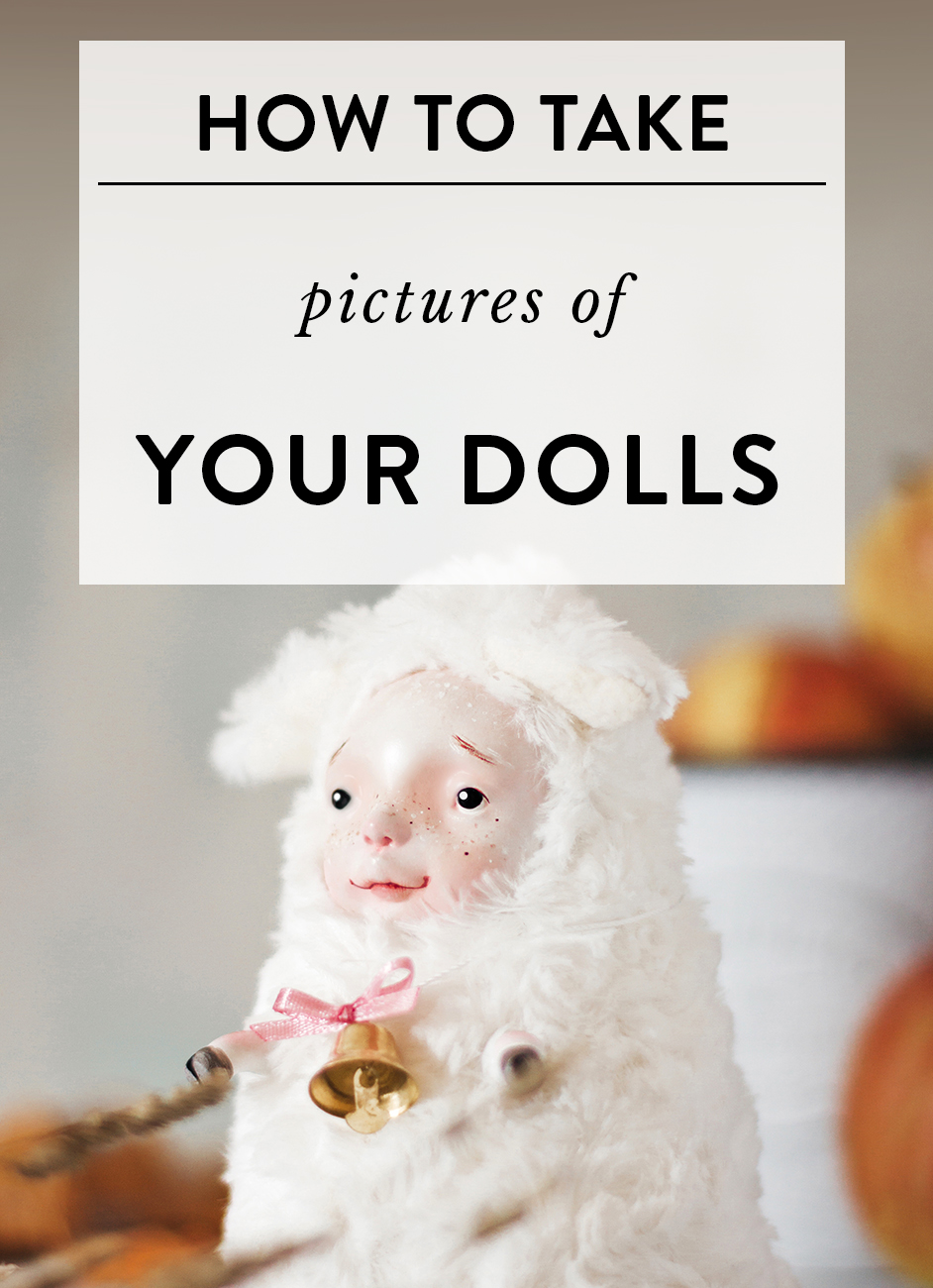 How to take pictures of your dolls? By Adele Po