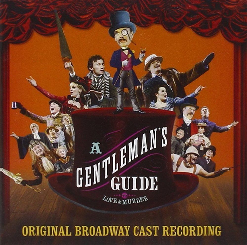 Original cast album,  Gentleman's Guide to Love & Murder.