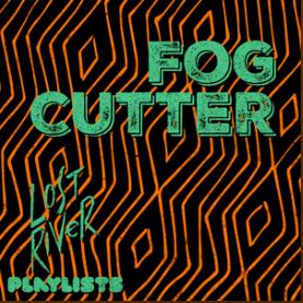 Fog Cutter Playlist