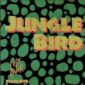 Jungle Bird Playlist