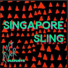 Singapore Sling Playlist