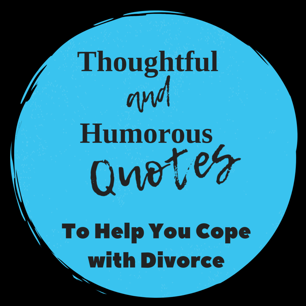 Divorce Quotes — Blog — In the Thick of It Blog