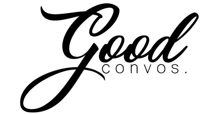 goodconvos. | inspired x conversation