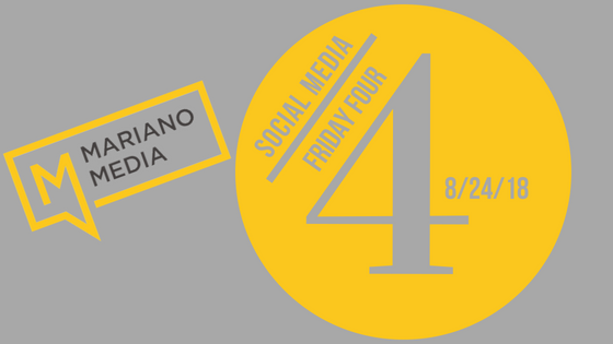 Mariano Media Friday Four 8%2F24%2F18.png