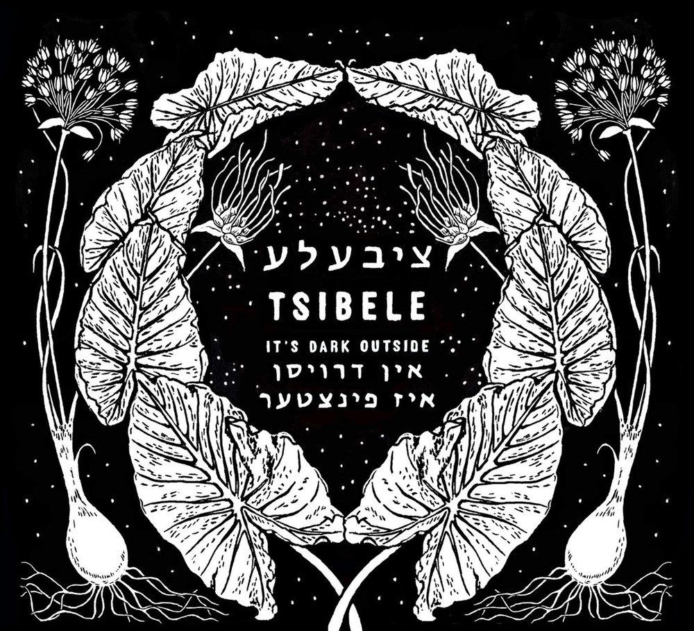 Indroysn Iz Finster/It's Dark Outside    Tsibele  2017