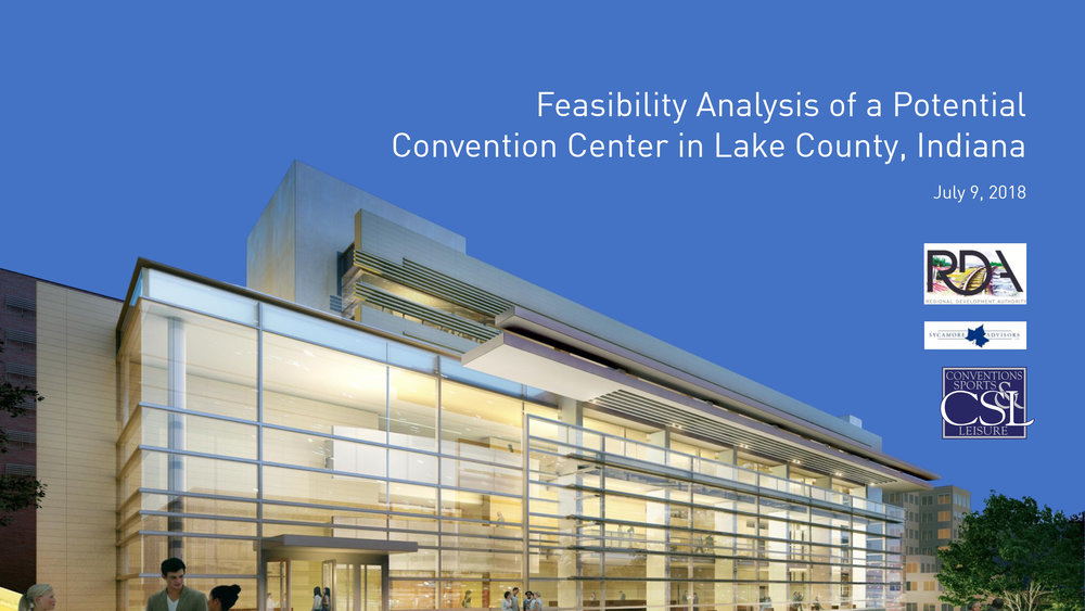 Feasibility Analysis of a Potential Convention Center in Lake County, IN