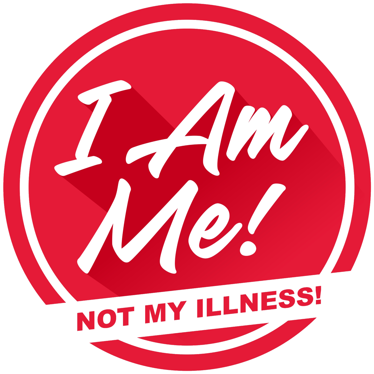 I Am Me! Not My Illness!