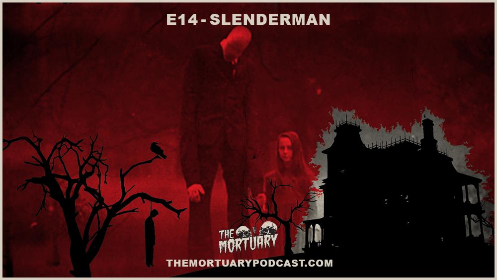 Slenderman The Mortuary podcast slendy horror movie 2018