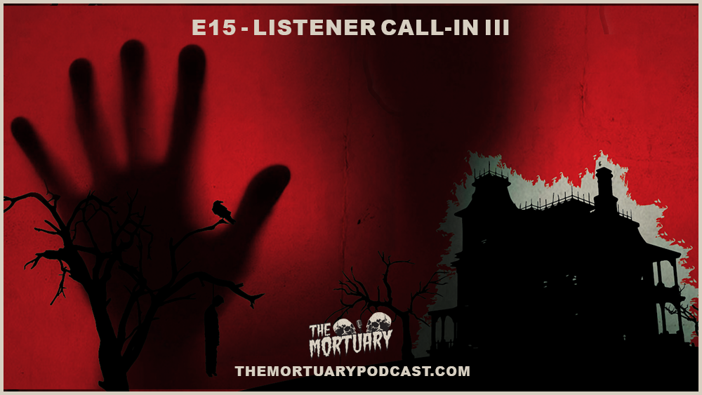 Listener Call In The Mortuary Podcast True Horror Stories Paranormal Activity
