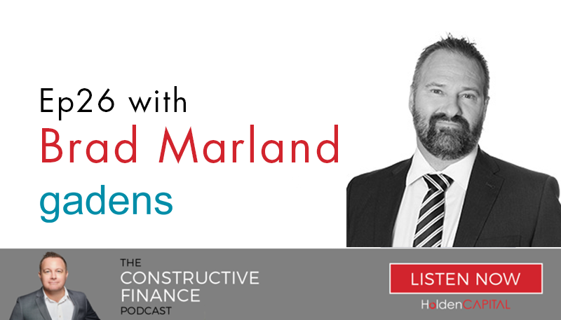 Pictured: Brad Marland of Gadens Lawyers discusses how to choose the right property lawyer on The Constructive Finance podcast. Image supplied by HoldenCAPITAL.