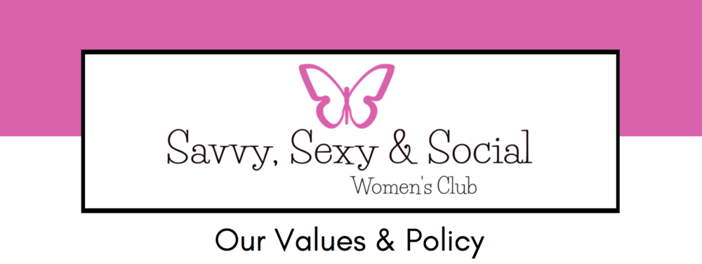 Savvy_Sexy_social_womens_club_Keula_Binelly_values_policy_respect_tolerance_sisterhood_honesty_accountability_integrity_excellence_communication_acceptance
