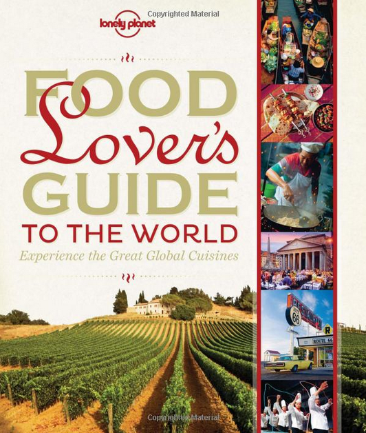 Text and photos:   The Food Lover's Guide to the World  , Lonely Planet.
