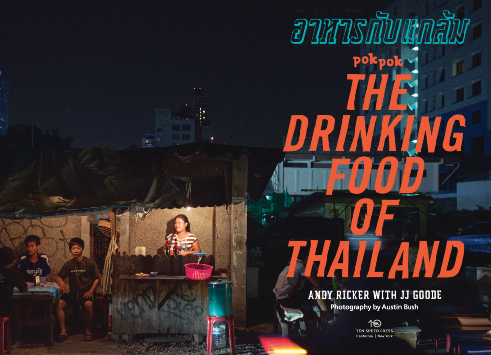Photos:   The Drinking Food of Thailand  , by Andy Ricker with JJ Goode, Ten Speed Press.