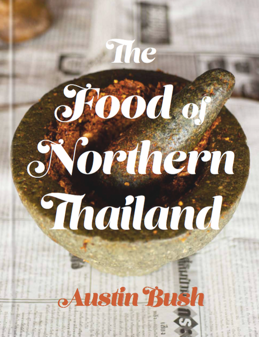 (Click on the image above for a downloadable PDF guide to the restaurants and stalls featured in  The Food of Northern Thailand !)