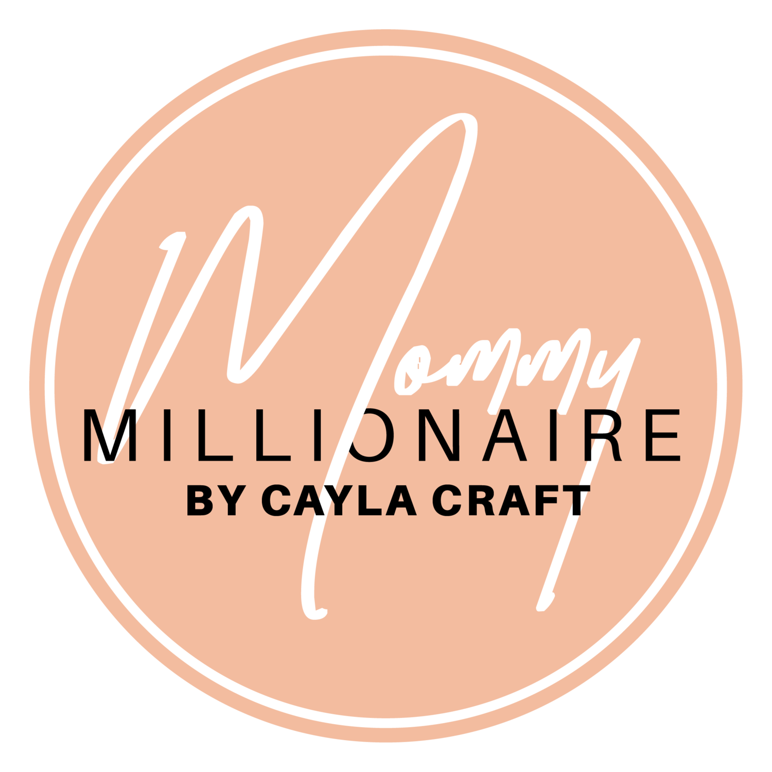 Mommy Millionaire by Cayla Craft