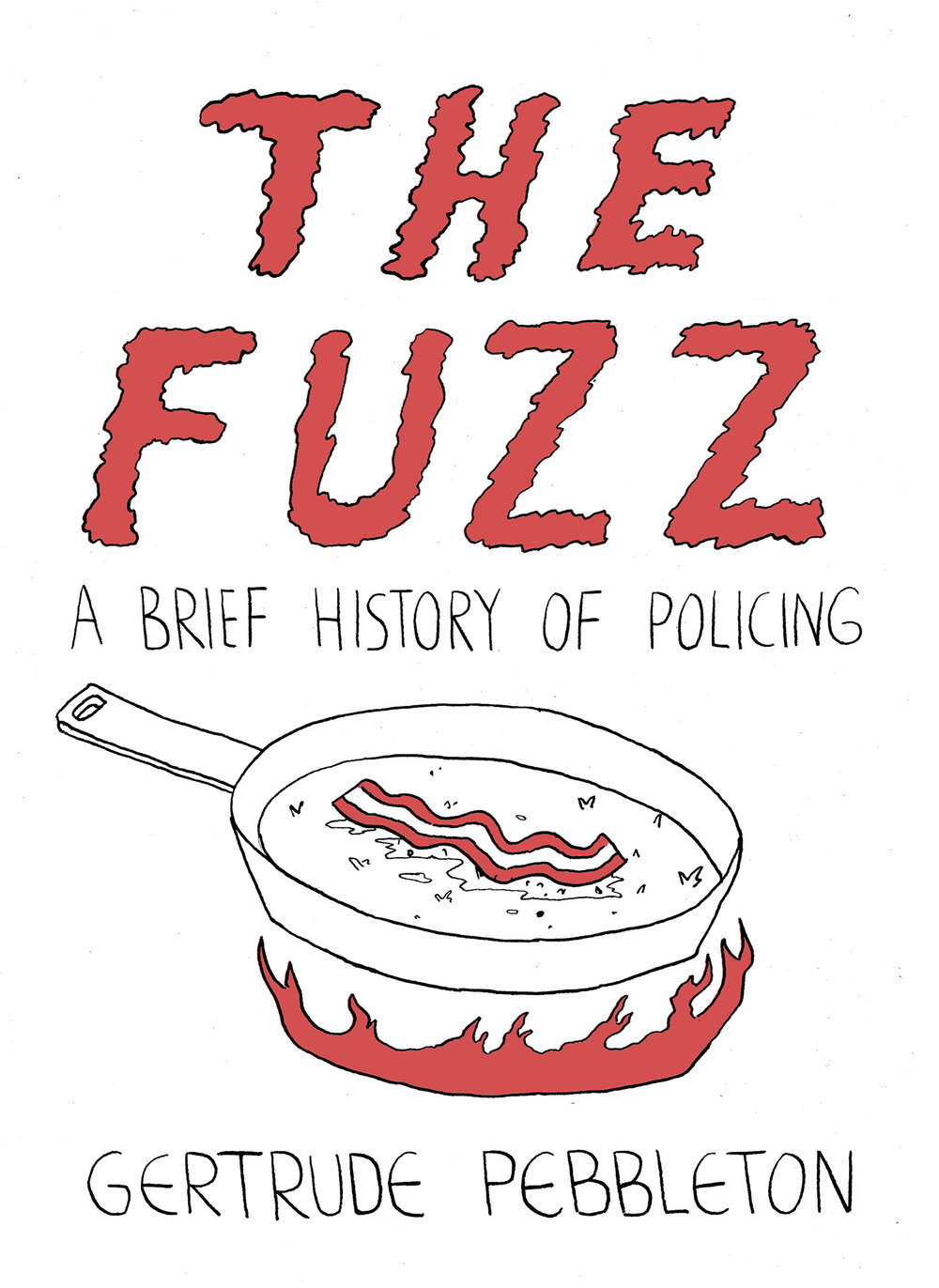 "The Fuzz , A Brief History of Policing  The Fuzz is a short comic by Gertrude Pebbleton that succinctly traces the origins and developments of what we know as ""the fuzz"" today. Rooted in slave patrols and strikebreakers, Gertrude reminds us who our friends aren't."