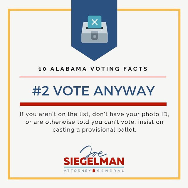 If the poll worker tells you that your name isn't on the list or that you're otherwise ineligible to vote, you can still cast a provisional ballot! You'll need to follow up with the County Election Manager within three days to clear up the mistake!  #vote #getoutthevote #alpolitics