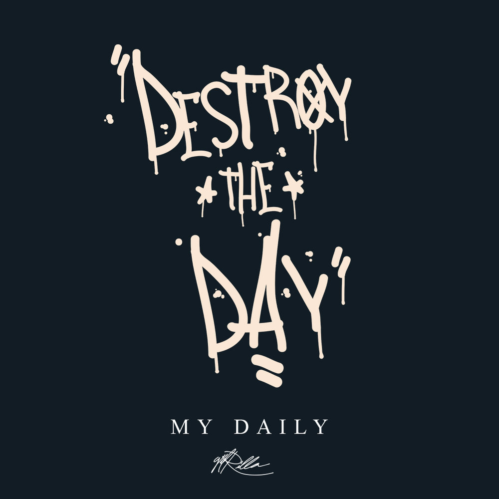#Destroy the Day   This is my daily life. My approach, my embrace to whatever I face, and in invitation to the journey, the grind, and the process...this is my daily life. One snapshot at a time.