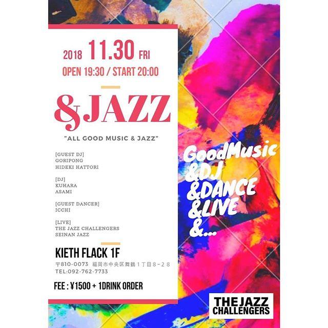 """第3回目となりました&JAZZ!  ジャズと楽しい音楽祭!  10月で24周年を迎えた福岡の誇るクラブ、""""KIETH FLACK""""で聴くジャズ! 是非体感しに来てくださいね。 お待ちしております。 【&JAZZ】 11/30(FRI)20:00~ @ KIETH FLACK 1F fee : ¥1500(1drink order) . [GUEST DJ] GORIPONG  HIDEKI HATTORI . [DJ] KUHARA ASAMI . [LIVE] The JAZZ Challengers Seinan JAZZ . [&JAZZ] """"ALL GOOD MUSIC & JAZZ"""" 「&JAZZ」の名の通り、ジャズと何か。ソムリエさながら、ジャズとその他の音楽をマリアージュのように様々なジャンルを繋ぎ合わせ、クラブの楽しさや音楽の素晴らしさを伝えることを目的としたパーティー。  福岡で活躍する歴戦のDJをゲストに迎え、長年の経験とスキルからくる思い思いの「&JAZZ」な最高の選曲。そして新進気鋭のジャズバンドによる生演奏。ジャムセッションの時間は老若男女のジャズメンが自由に参加し、そこでしかない演奏とその時でしかない価値ある音楽が生まれる。  オーディエンスは「&JAZZ」に来るたびに新しい感覚と音楽を発見し、感動することだろう。 #thejazzchallengers#jazzchallengers#jazz#jazzlive#ジャズ#ジャズライブ#ジャズ好きな人と繋がりたい#music#modernjazz#hardbop#モダンジャズ#ハードバップ#音楽好きな人と繋がりたい#ライブ好きな人と繋がりたい#お酒#お酒好きな人と繋がりたい#fukuoka#福岡#親富孝通り#生演奏#おしゃれさんと繋がりたい#クラブ#keithflack#キースフラック"""
