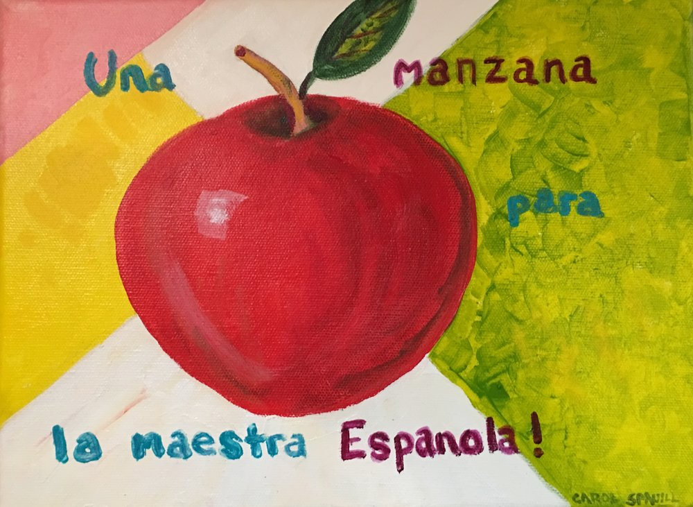 """This is a painting that I did for the Joyner Elementary School Spring Silent Auction 2018 to raise funds to retain a Spanish teacher position. Title """"Una Manzana para la Maestra Espanola, acrylic, 9 x 12."""