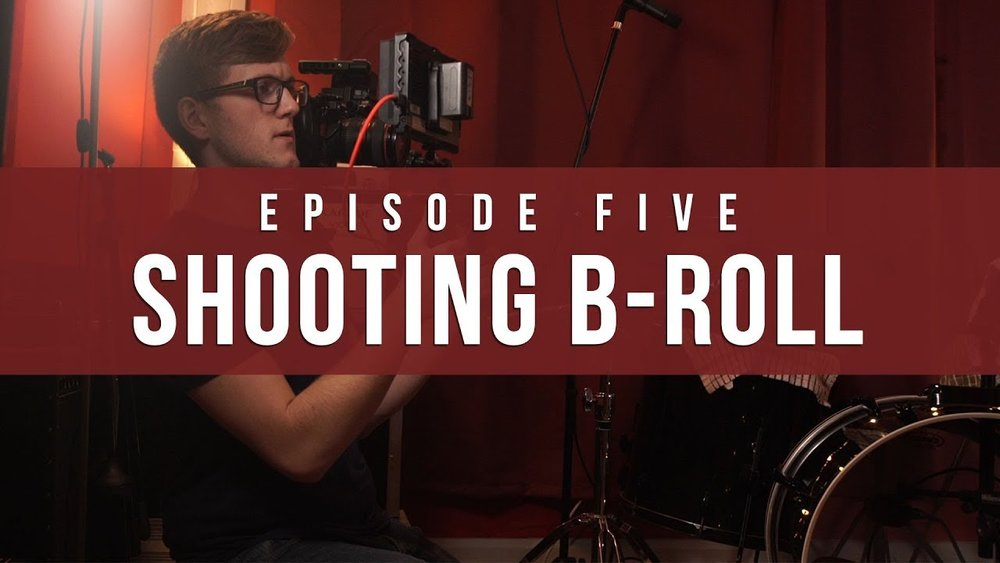Video Production Guide Shooting B-Roll