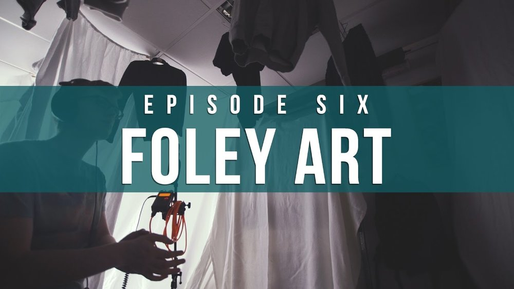 Foley Art  Episode 6 Indie Film Sound Guide.jpg