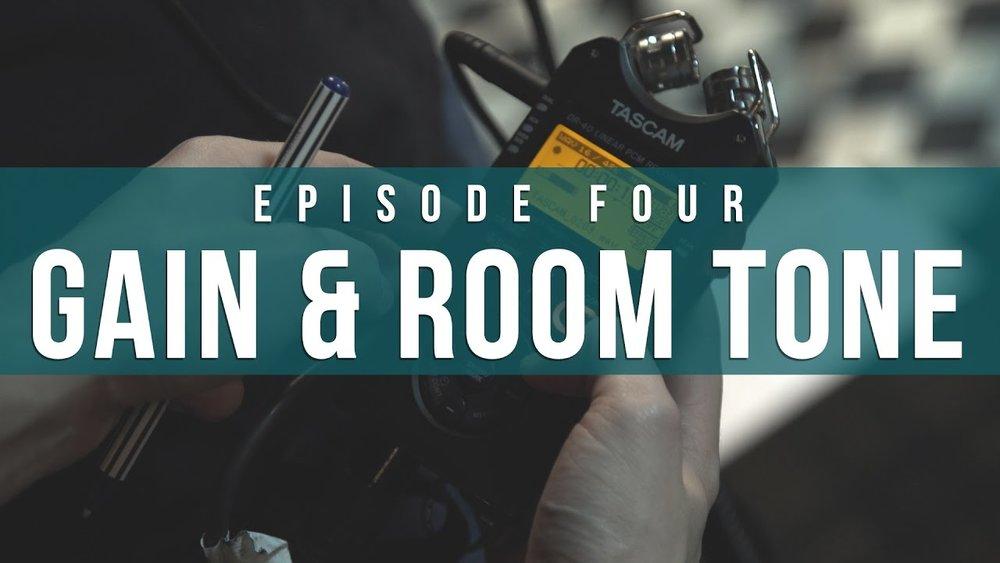 Gain & Room Tone  Episode 4 Indie Film Sound Guide.jpg