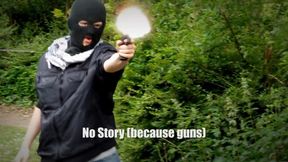 Filmmaking Cliches - No Story [Necuase Guns].jpg