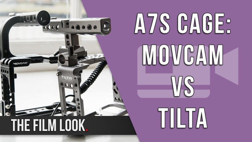 Sony A7s Cage Battle  MovCam vs. Tilta.jpg