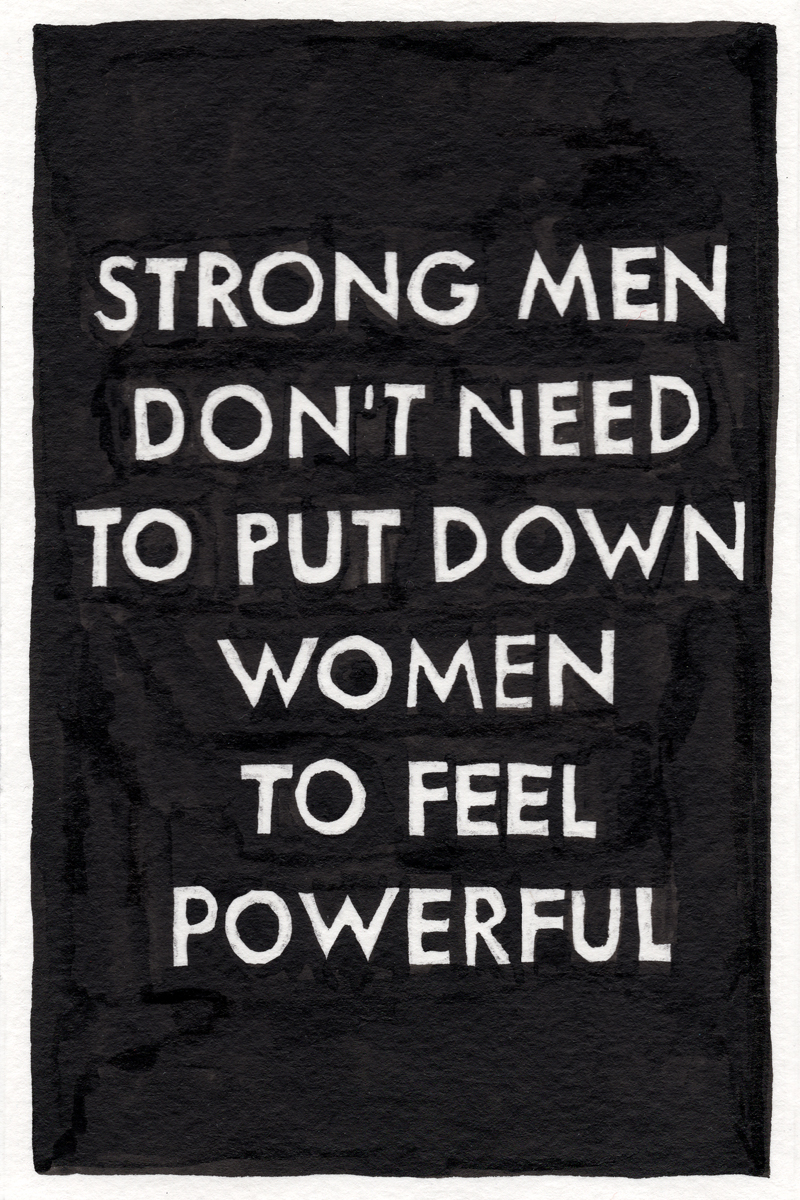 02_JohnRichey_untitled_(strong_men_dont_need_to_put_down_women_to_feel_powerful)_v2.jpg
