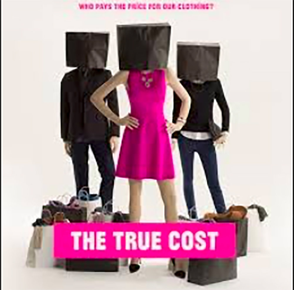 - The True Cost (2015)The True Cost explores the impact of fashion on people and the planet and how it effects the environment.