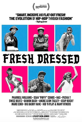 - Fresh Dressed (2015)Fresh Dressed chronicles the history of Urban fashion and its rise from southern cotton plantations to the gangs of 1970s in the South Bronx, to corporate America, and everywhere.
