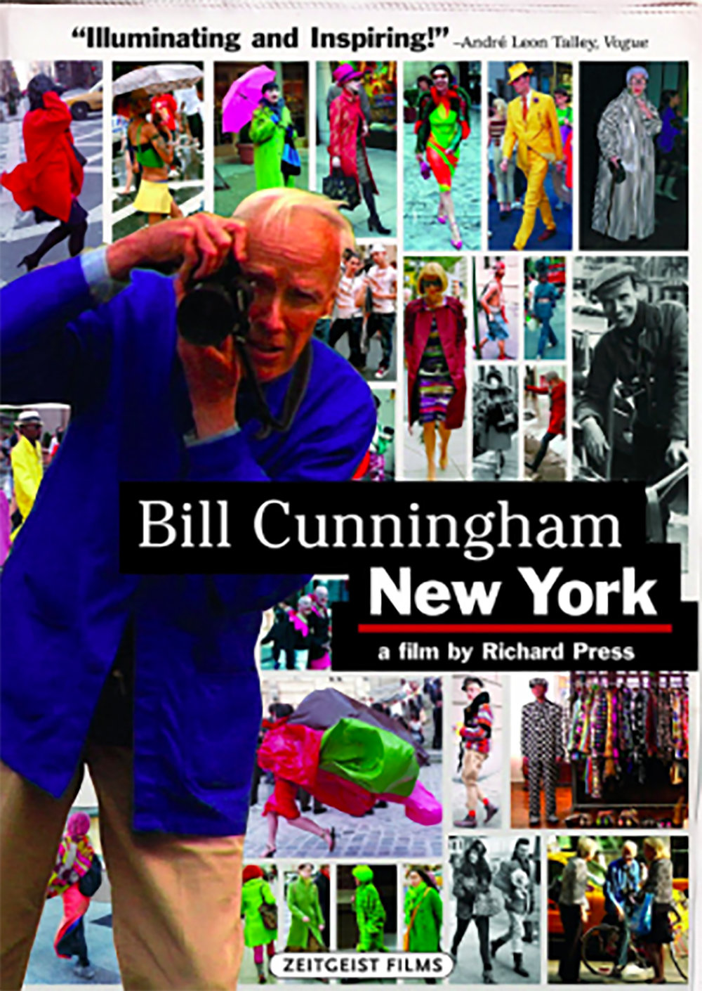 - Bill Cunningham New York (2011)Bill Cunningham was an American fashion photographer for The New York Times, known for his candid and street photography. An icon, Bill would ride his bike through the streets of New York City and  capture real people with style.