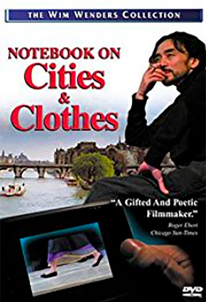- Notebook On Cities & Clothes (1989)Notebook on Cities and Clothes is a documentary film about Yohji Yamamoto. This is start of Japan evolving fashion.  It wasn't just the US & Europe...Japanese influence added to the culture of fashion.