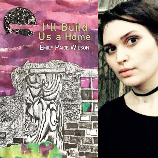 Emily's debut chapbook  I'll Build Us a Home  was released from Finishing Line Press in 2018.  Click here to order a copy.
