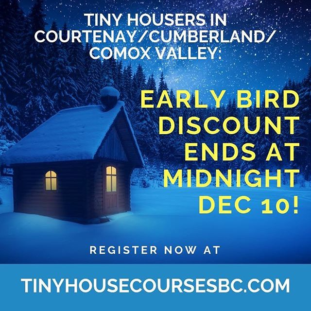 COMOX! 9/24 tix gone for this course, early bird price ($299) deadline is until midnight Sunday night. Don't miss out!  Comox/Courtenay Tiny Home Building Weekend Workshop January 2019 #tinyhouse #tinyhomes #smallisbeautiful #housing #housingforall #comoxvalley #comox #cumberland #courtenay #earlybird #buildsmall #design #build #weekend #workshop #tinyhome @kentonzerbin @smallhomeexpo @tinyhealthyhomes