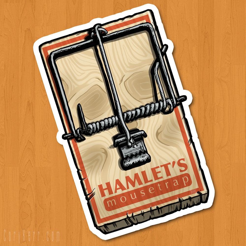 hamlets_mousetrap_sticker.jpg