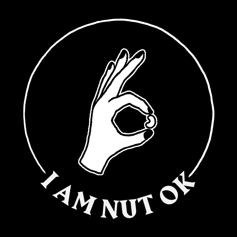 I AM NUT OK
