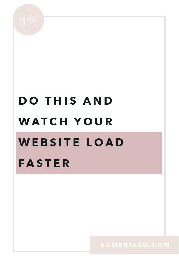 Do this and watch your website load faster by EG Media Co. | web design, website designer, website tips, web design tips, squarespace website, squarespace designer, squarespace web design