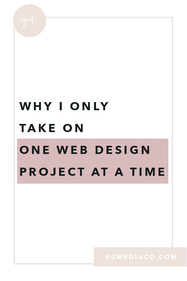 Why I only take on one web design project at a time by EG Media Co | web design tips, web designer, squarespace designer, squarespace web designer, squarespace web launch, bucketlist bombshells, digital nomad, girl boss, goal digger, wanderlust