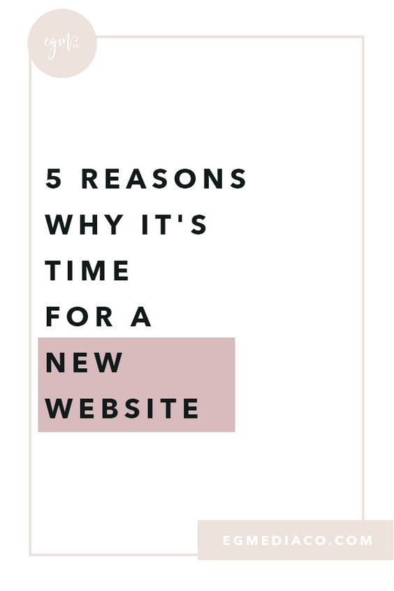 5 reasons why it's time for a new website by EG Media Co. | website, website design, website designer, website tips, web design tips, web designer, small business tips