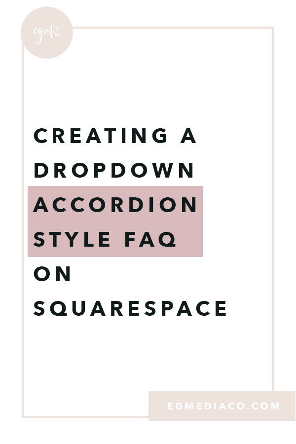Creating a dropdown accordion style FAQ on Squarespace by EG Media Co | squarespace, squarespace tips, dropdown accordion style FAQ, FAQ style