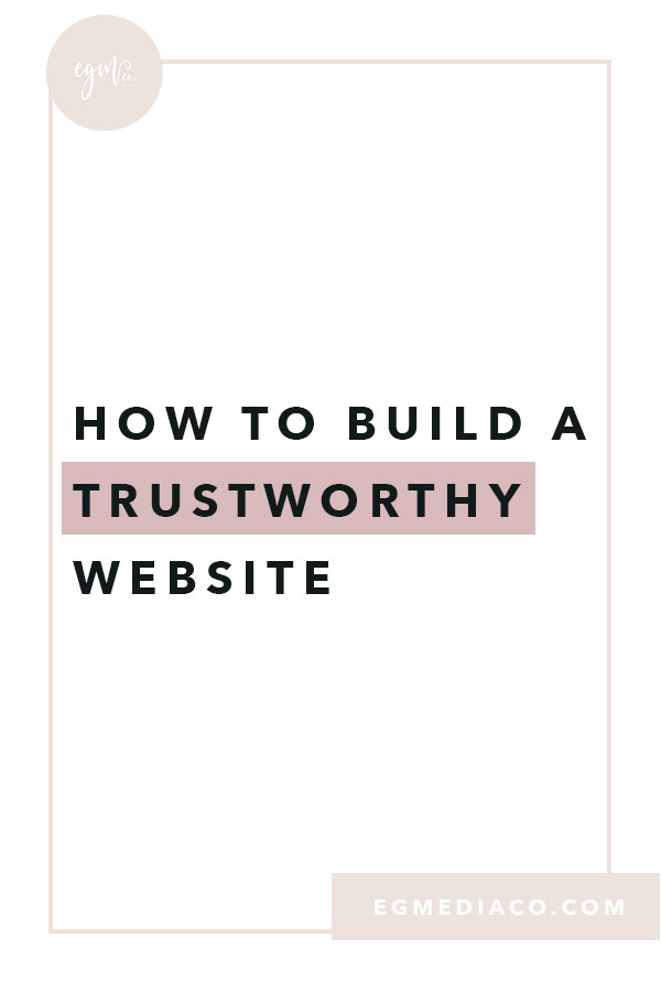 How to build a trustworthy website by EG Media Co | website, web design, trustworthy website, small business tips, online business owner, squarespace