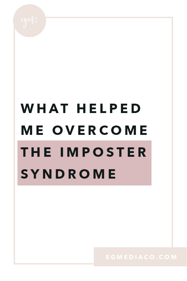 What helped me overcome the Imposter Syndrome by EG Media Co | Business tips, small business tips, girl boss, digital nomad, laptop lifestyle, online business owner