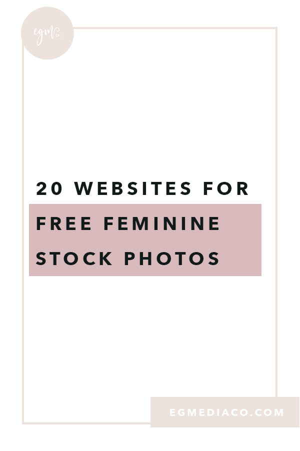 20 Websites for FREE Feminine Stock Photos by EG Media Co. | stock photos, stock photograpgy, free stock photography, feminine stock photography, free feminine styled photos, unsplash, pexels, flatlays, free photos, girl boss, female entrepreneurs, creative entrepreneurs, bloggers, coaches, styled photos