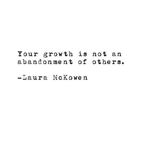 A good reminder when your personal growth, whether it occurs during the therapy process or beyond it, seems to change your relationships with others. Keep this one close.