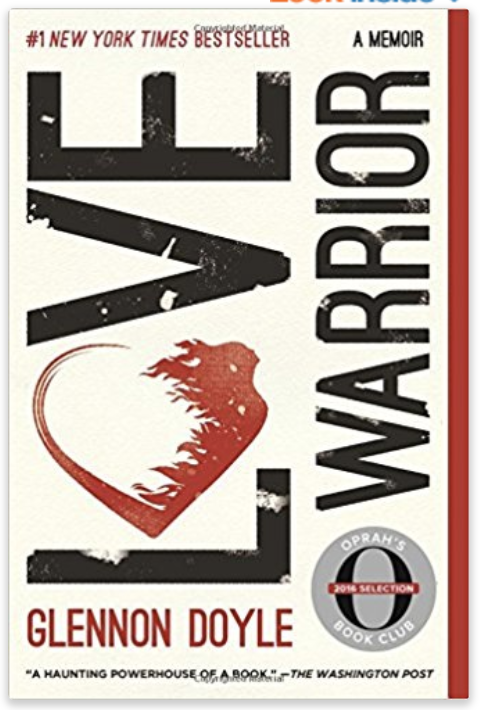 """Love Warrior   There are so many reviews on this book that I'll keep it short and sweet - it is one of the most inspiring """"self helpy"""" books I've ever read, and Glennon's storytelling skills make it compelling and entertaining. Do yourself a favor and give it a chance."""