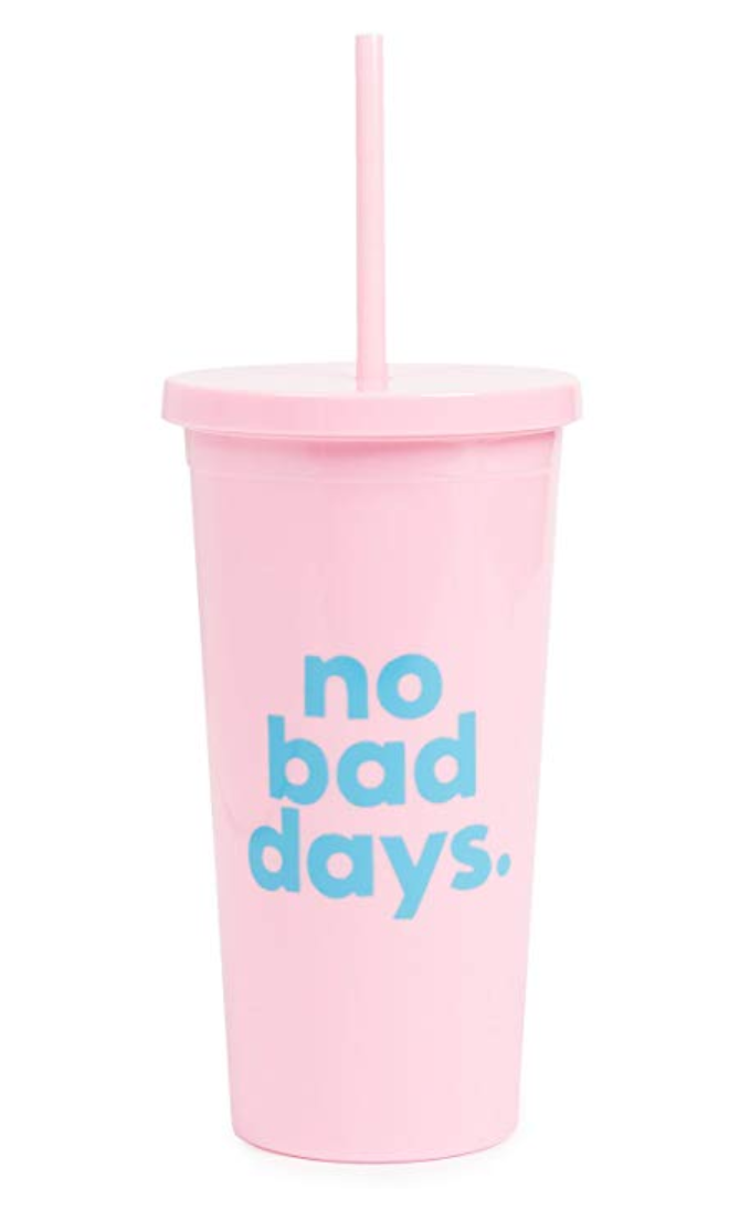 No Bad Days  Water Bottle    I love this cup for my smoothies and daily water!! It is a great reminder that although we might have tough days, every day that we are here is a gift.