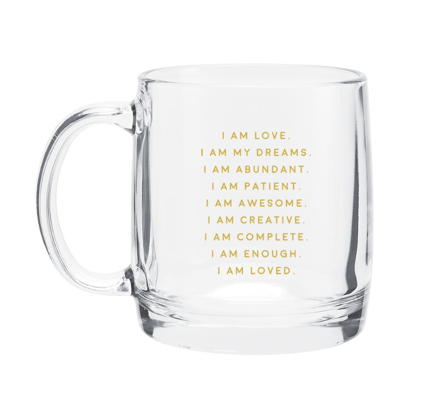 I Am Affirmation Glass Mug    Affirmations are a powerful tool to influence behavior, thoughts, actions and reactions. This mug is a perfect way to subconsciously slip yourself kind messages while sipping a hot drink. Or to give to a friend who you want to send subliminal messages that they are awesome.